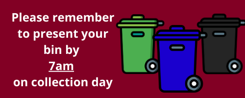 Please remember to present your bin my 7am on collection day